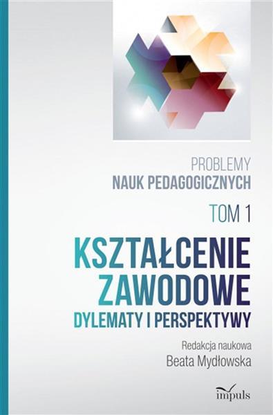 Problemy nauk pedagogicznych T.1 Kształcenie...