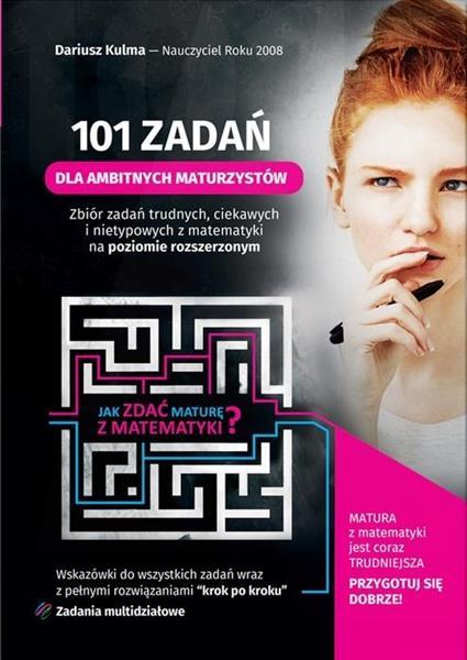 101 zadań dla ambitnych maturzystów - matematyka