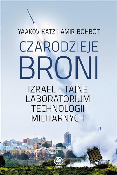 Czarodzieje broni. Izrael - tajne laboratorium...