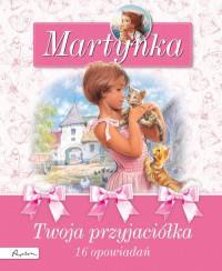Martynka. 16 opowiadań. Twoja przyjaciółkaMartynka