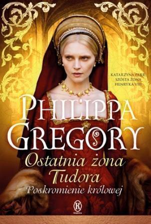 Ostatnia żona Tudora. Poskromienie królowej OUTLET