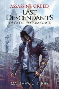 Assassin`s Creed. Last Descendants. Ostatni potom.