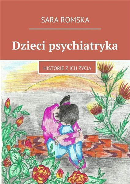 Dzieci psychiatryka. Historie z ich życia-323067