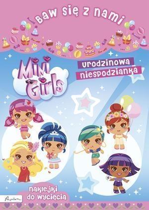 Baw się z nami. Mini Girls. Urodzinowa niespodz.