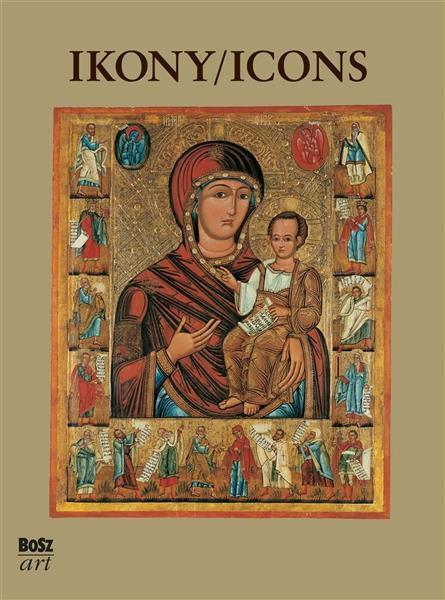 Ikony. Najpiękniejsze ikony w zbiorach polskich