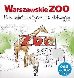 Warszawskie ZOO. Przewodnik zoologiczny i eduk.