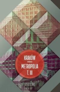 Kraków metropolia T.3 Dziedzictwo
