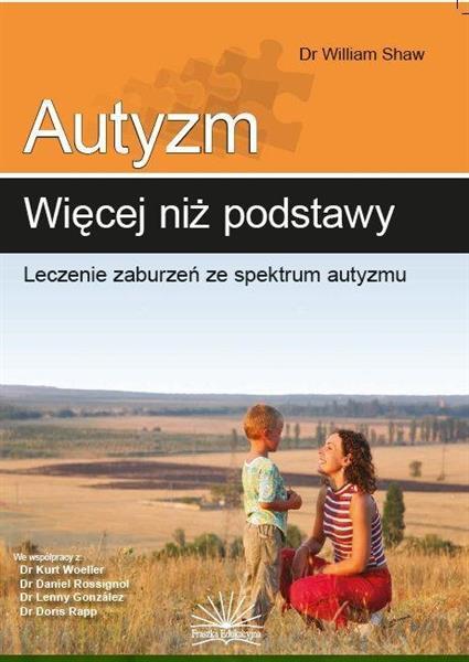 Autyzm: więcej niż podstawy. Leczenie zaburzeń...