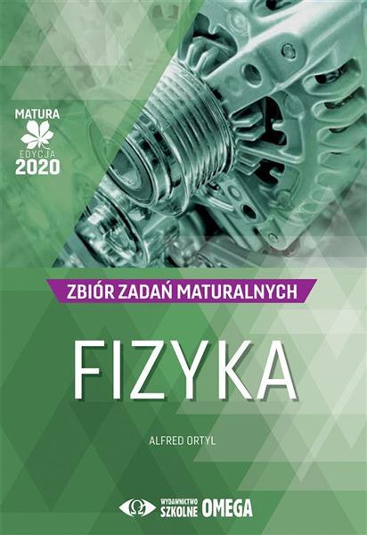Matura 2020 Fizyka Zbiór zadań maturalnych OMEGA