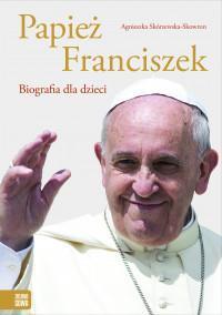 Papież Franciszek. Biografia dla dzieci