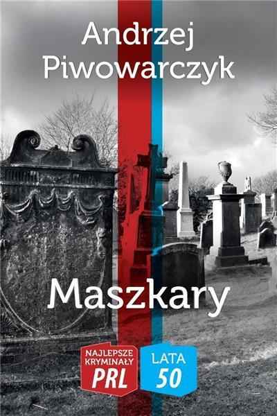 Najlepsze kryminały PRL. Lata 50. Maszkary