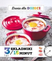 DANIA DLA DZIECI 3 SKŁADNIKI / 15 MINUT outlet