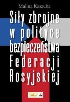 Siły zbrojne w polityce bezpieczeństwa Fed. Rosyj.