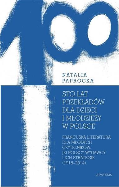 Sto lat przekładów dla dzieci i młodzieży w Polsce