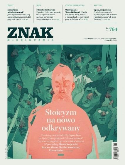 Miesięcznik Znak 764 1/2019 Stoicyzm na nowo...