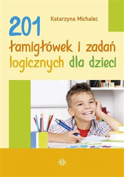 201 łamigłówek i zadań logicznych dla dzieci