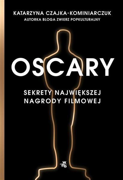 Oscary. Sekrety największej nagrody filmowej