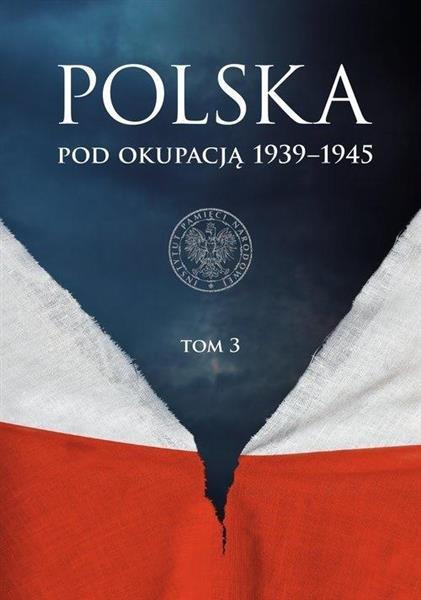 Polska pod okupacją 19391945 T.3