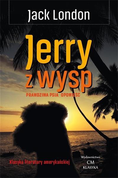 Jerry z wysp. Prawdziwa psia opowieść