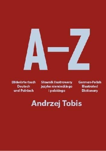 A-Z. Słownik ilustrowany języka polskiego i niem.