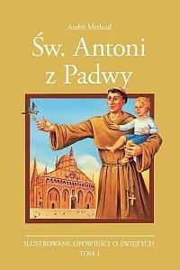 Ilustrowane opowieści o św. T.1 Św. Antoni z Padwy