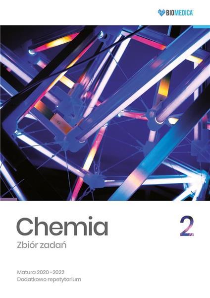 Chemia. Zbiór zadań. Matura 2020-2022 T.2