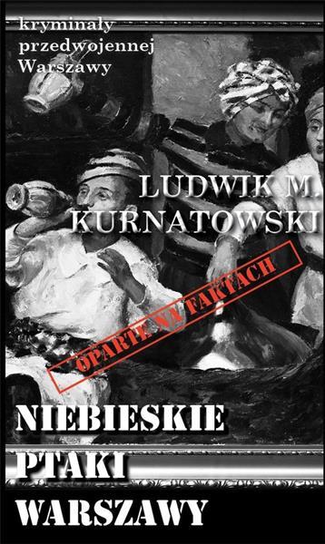 Kryminały przedwojennej Warszawy. Niebieskie ptaki