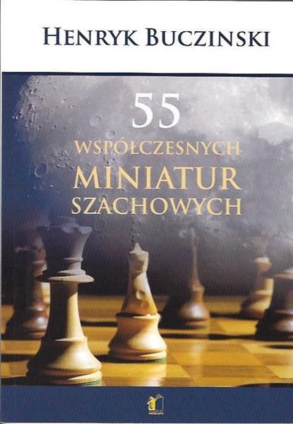 55 Współczesnych miniatur szachowych