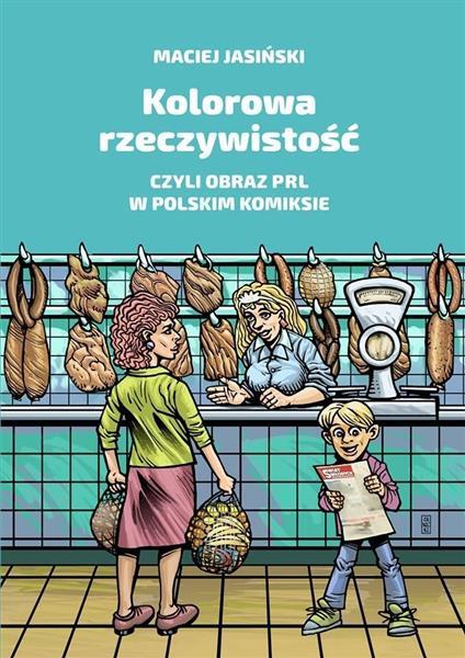 Kolorowa rzeczywistość, czyli obraz PRL w pol. ...