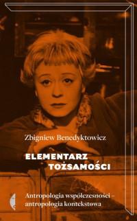 ELEMENTARZ TOŻSAMOŚCI ANTROPOLOGIA WSPÓŁ. outlet-4869