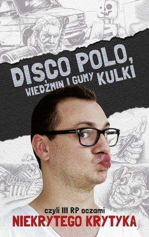 DISCO POLO, WIEDŹMIN I GUMY KULKI...