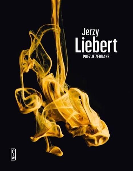 Poezje zebrane - Jerzy Liebert