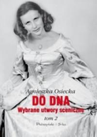 DO DNA. WYBRANE UTWORY SCENICZNE TOM II outlet