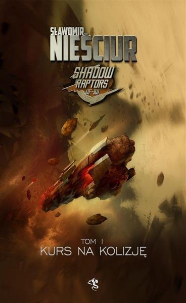 Shadow Raptors T.1 Kurs na kolizję