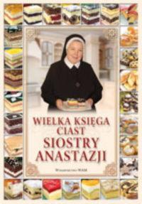 Wielka Księga ciast siostry Anastazji outlet