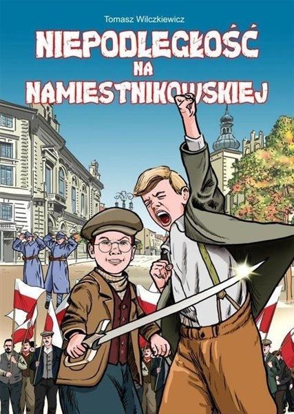 Niepodległość na Namiestnikowskiej