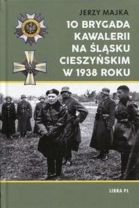 10 Brygada kawalerii na Śląsku Cieszyńskim 1938 r.