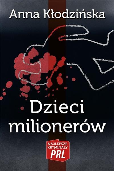 Najlepsze kryminały PRL. Dzieci milionerów