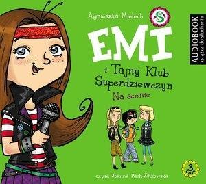 Emi i Tajny Klub Superdziewczyn. Tom 3. Na scenie.