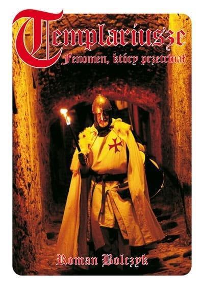 Templariusze - fenomen, który przetrwał