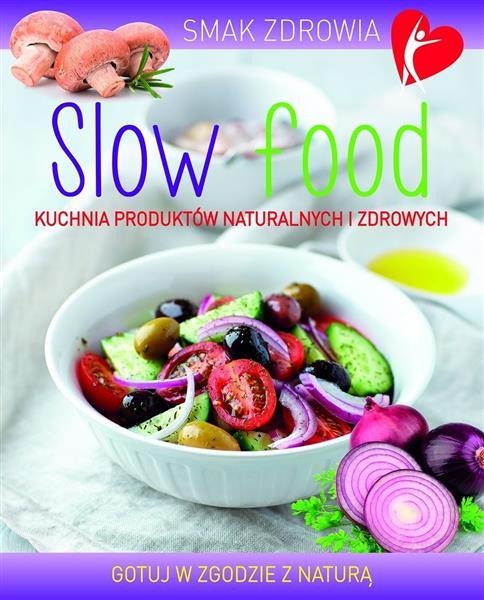 Slow food. Smak zdrowia