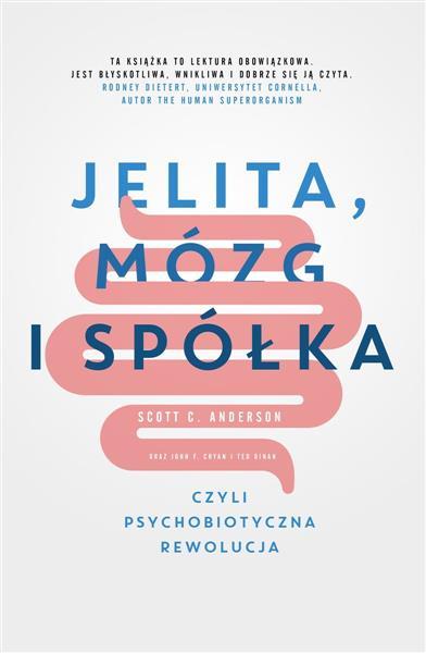 Jelita, mózg i spółka, czyli psychobiotyczna rewol