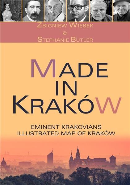 Made in Kraków. 50 Eminent Krakowians...