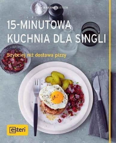 15-minutowa kuchnia dla singli: Szybciej niż dosta