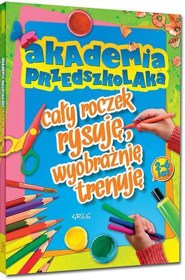 Akademia przedszkolaka - cały roczek rysuję...