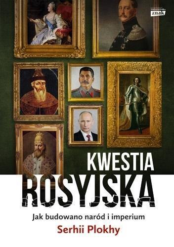 Kwestia rosyjska. Jak budowano naród i imperium