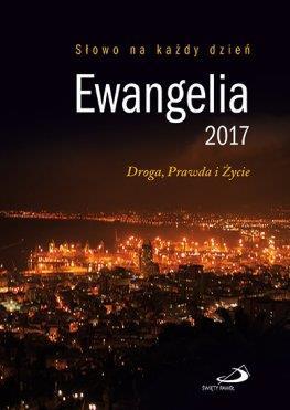 EWANGELIA 2017. DROGA, PRAWDA I ŻYCIE
