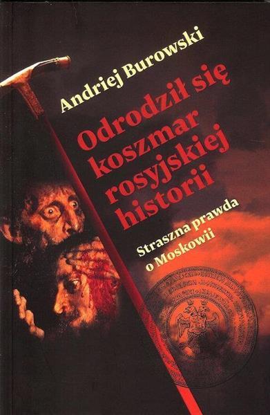 Odrodził się koszmar rosyjskiej historii
