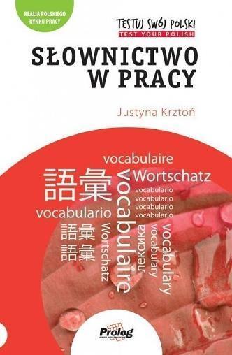 TESTUJ SWÓJ POLSKI - Słownictwo w pracy
