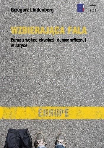 Wzbierająca fala. Europa wobec eksplozji...